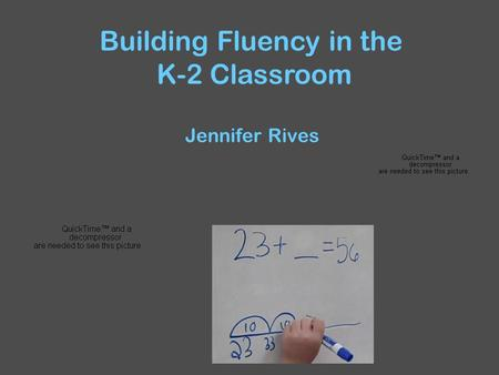 Building Fluency in the K-2 Classroom Jennifer Rives.