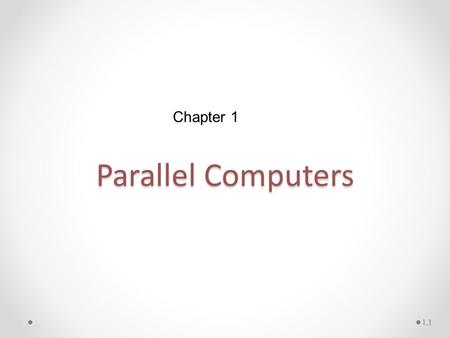 Chapter 1 Parallel Computers.