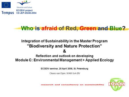 "Integration of Sustainability in the Master Program ""Biodiversity and Nature Protection"" & Reflection and outlook on developing Module C: Environmental."