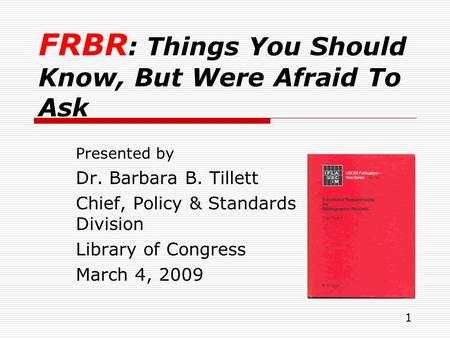 FRBR: Things You Should Know, But Were Afraid To Ask