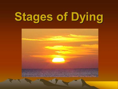 Stages of Dying.