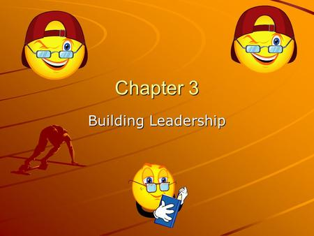 Chapter 3 Building Leadership. Leader – a person who effectively uses leadership skills Leadership – an ability to motivate and unite others to work together.