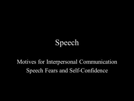 Speech Motives for Interpersonal Communication Speech Fears and Self-Confidence.