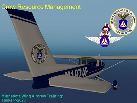 P-2028 Minnesota Wing Aircrew Training: Tasks P-2028 Crew Resource Management.