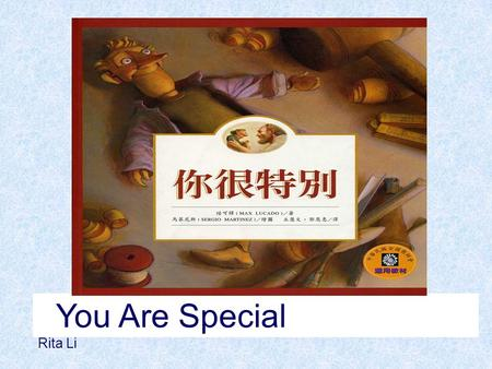You Are Special Rita Li. The Wemmicks were small wooden people. Every Wemmick was different: some had large noses, others had big eyes. They were all.