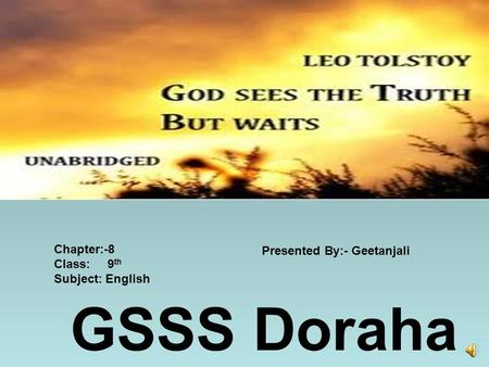 Presented By:- Geetanjali Chapter:-8 Class: 9 th Subject: English GSSS Doraha.