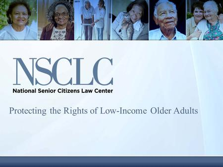 Protecting the Rights of Low-Income Older Adults.