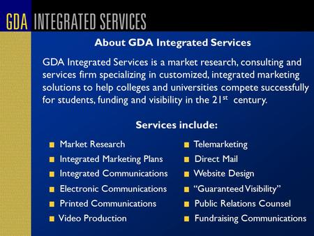 About GDA Integrated Services Market Research Telemarketing Integrated Marketing Plans Direct Mail Integrated Communications Website Design Electronic.