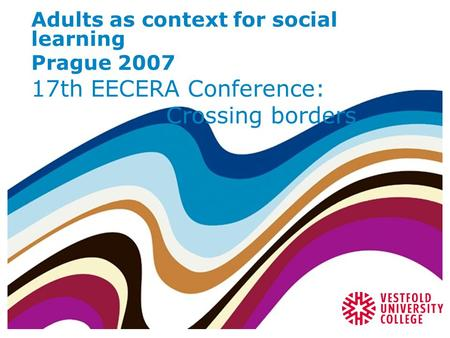 Adults as context for social learning Prague 2007 17th EECERA Conference: Crossing borders.