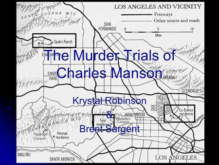 The Murder Trials of Charles Manson Krystal Robinson & Brent Sargent.
