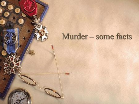 Murder – some facts.