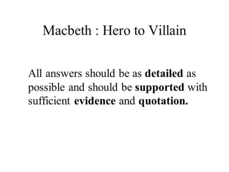 Macbeth : Hero to Villain