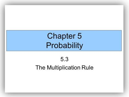 5.3 The Multiplication Rule