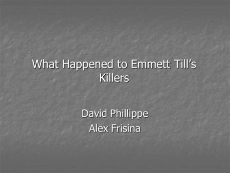 What Happened to Emmett Till's Killers