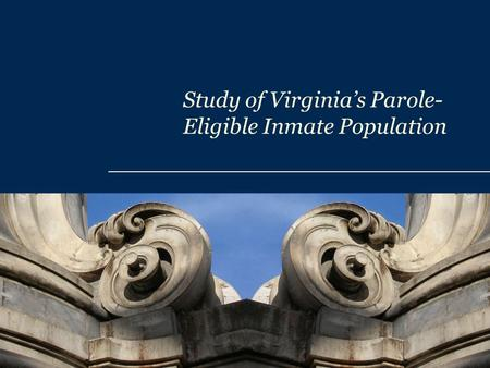 Study of Virginia's Parole- Eligible Inmate Population.