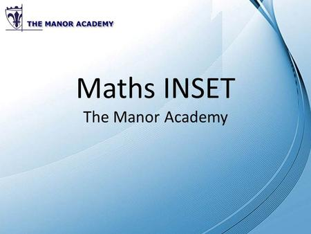 Maths INSET The Manor Academy. Maths Resources Assessment – Skills tests. – Tarsia murder mystery. Y11 revision – GCSE packs. Mathematical Literacy –