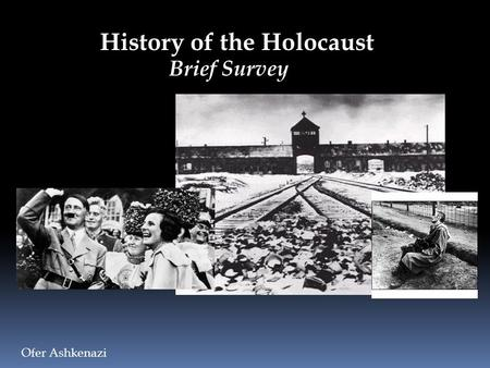 History of the Holocaust Ofer Ashkenazi Brief Survey.