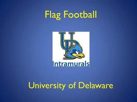 Flag Football University of Delaware. UD Intramural Employment Criminal Background Check – You will receive an email from Axiom – Submit online form immediately.