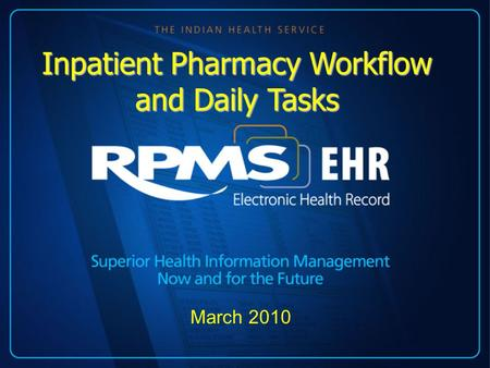 March 2010 Inpatient Pharmacy Workflow and Daily Tasks.