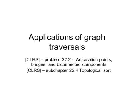 Applications of graph traversals
