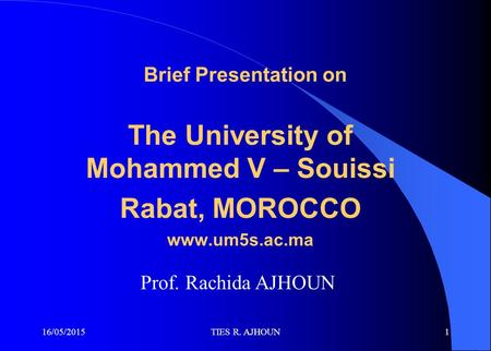 The University of Mohammed V – Souissi Rabat, MOROCCO