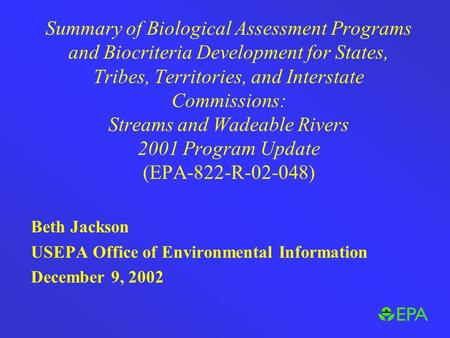 Summary of Biological Assessment Programs and Biocriteria Development for States, Tribes, Territories, and Interstate Commissions: Streams and Wadeable.