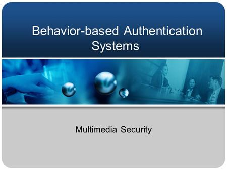Behavior-based Authentication Systems
