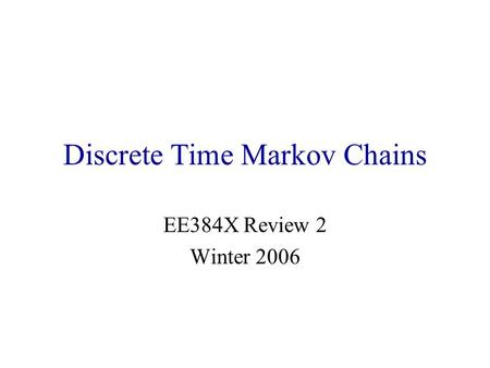 Discrete Time Markov Chains