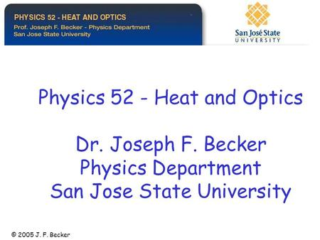 Physics 52 - Heat and Optics Dr. Joseph F