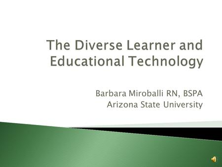Barbara Miroballi RN, BSPA Arizona State University.