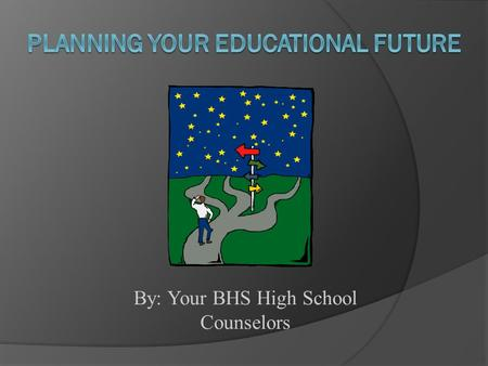 By: Your BHS High School Counselors. Graduation Requirements - Class of 2013 *World Language is not required for graduation, but 2-3 credits at the high.