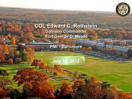 18 MAY 2012 UNCLASSIFIED/FOUO 1 COL Edward C. Rothstein/ IMNE-MEA-ZA /(301) 677-4844 (DSN 622) COL Edward C. Rothstein.