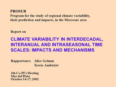 PROSUR Program for the study of regional climate variability, their prediction and impacts, in the Mercosur area Report on CLIMATE VARIABILITY IN INTERDECADAL,