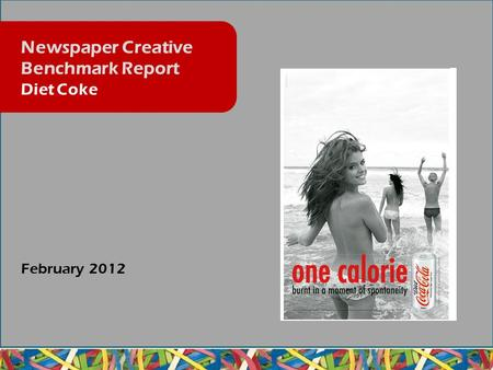 February 2012 Newspaper Creative Benchmark Report Diet Coke.