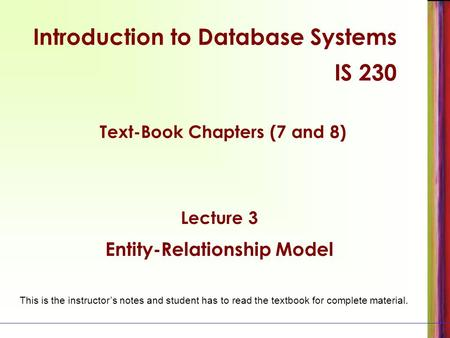 Text-Book Chapters (7 and 8) Entity-Relationship Model