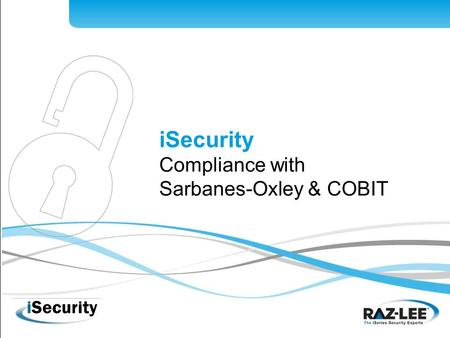 ISecurity Compliance with Sarbanes-Oxley & COBIT.