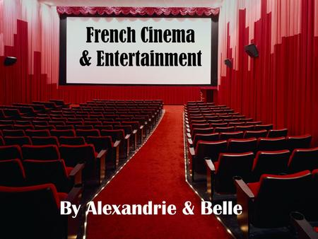 French Cinema & Entertainment By Alexandrie & Belle.
