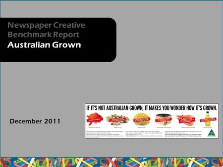 December 2011 Newspaper Creative Benchmark Report Australian Grown.