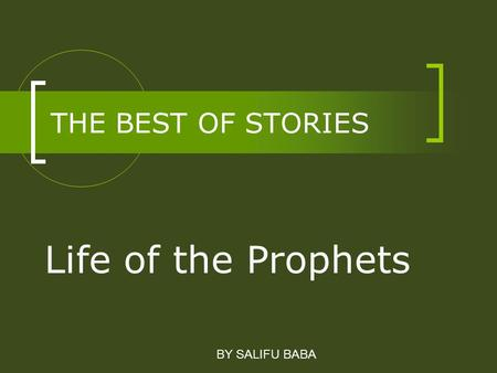 THE BEST OF STORIES Life of the Prophets BY SALIFU BABA.