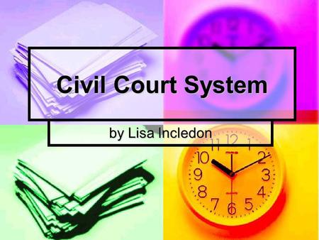 Civil Court System by Lisa Incledon. Terminology… Civil cases involve individuals or organisations, rather than the state and an individual. Civil cases.