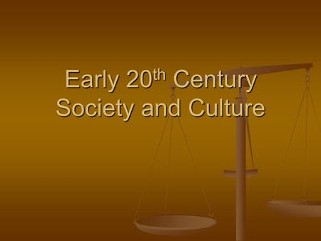 Early 20 th Century Society and Culture. A Culture of Uncertainty Trends that had begun in the pre-war years continued after World War I Trends that had.