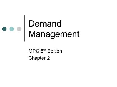 Demand Management MPC 5th Edition Chapter 2.