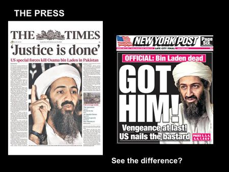 THE PRESS See the difference?. Name of the paper Daily Mail Date of publication Saturday, June 27, 2009 Topic(s) dealt with – Death a super star: Michael.