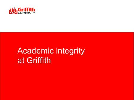 Academic Integrity at Griffith. 2 Definitions of Academic Integrity and Misconduct Perceptions and definitions vary between cultures and academic disciplines.