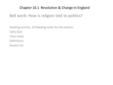 Chapter 16.1 Revolution & Change in England