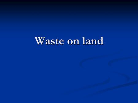 Waste on land. Environment Conservation Act 73 of 1989 Repealed by NEM: Waste Act Repealed by NEM: Waste Act Separate Act required for comprehensive management.