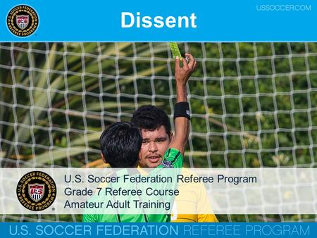 Dissent U.S. Soccer Federation Referee Program Grade 7 Referee Course Amateur Adult Training.