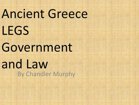 Ancient Greece LEGS Government and Law
