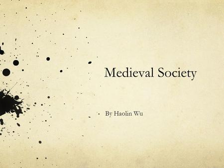 Medieval Society By Haolin Wu. The Three Courts In Medieval times there were three courts. These were: The Village Courts: These courts dealt with minor.