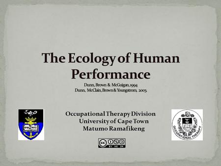 Occupational Therapy Division University of Cape Town Matumo Ramafikeng.